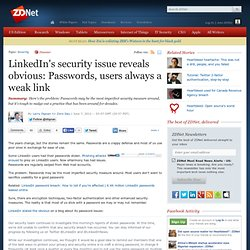 LinkedIn's security issue reveals obvious: Passwords, users always a weak link