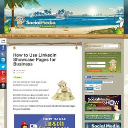 How to Use LinkedIn Showcase Pages for Business : Social Media Examiner