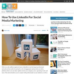 How To Use LinkedIn For Social Media Marketing