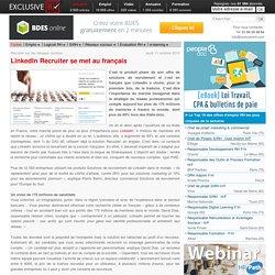 LinKedin lance sa solution recruiter en français