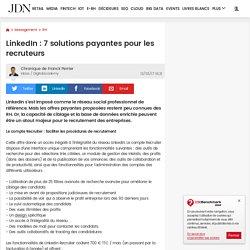 LinkedIn : 7 solutions payantes pour les recruteurs