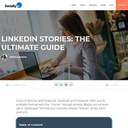 LinkedIn Stories: The Ultimate Guide to Follow