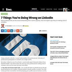 LinkedIn Tips: 7 Things You're Doing Wrong