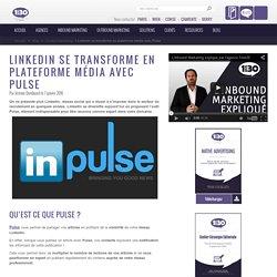 Linkedin se transforme en plateforme média avec Pulse
