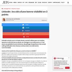 LinkedIn : les clés d'une bonne visibilité en 3 points