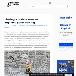 Linking words - How to improve your writing - Breakout English