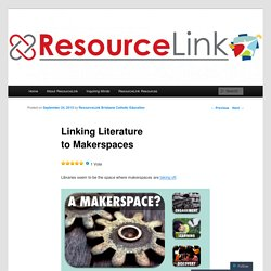 Linking Literature to Makerspaces