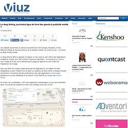Le deep linking, prochaine ligne de front des géants la publicité mobile ?