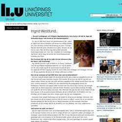 Ingrid Westlund...: Några minuter med : LiU-nytt: Linköpings universitet
