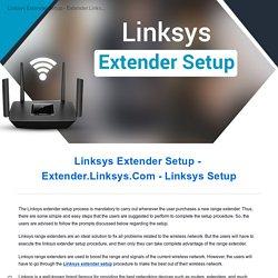 Linksys Extender Setup - Extender.Linksys.Com - Linksys Setup