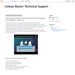 Linksys Router Technical Support: ##@ How to Contact Linksys Router Technical Support #@((((1888 676 4496 ))))