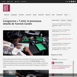 Linogravure + T-shirt, le processus détaillé de Yannick Candin