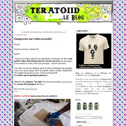 Linogravure sur t-shirt teratoiid ! - Teratoiid.over-blog.com