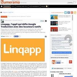 Linqapp, l'appli qui défie Google Traduction avec des locuteurs natifs