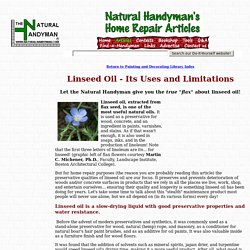 Linseed Oil Information and Use - A natural preventive maintenance product used to preserve wood and concrete