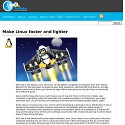 Make Linux faster and lighter