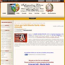 Linux per tutti Ubuntu facile Video Manuale