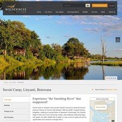 Savuti Camp, Linyanti, Botswana