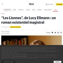 """""""Les Lionnes"""", de Lucy Ellmann : un roman existentiel magistral"""