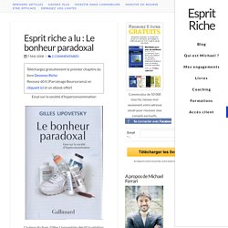 Gilles Lipovetsky : le bonheure paradoxal résumé