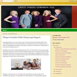 Lippitt O'Keefe Gornbein, PLLC: Things to Consider While Hiring Legal Support