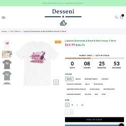 Lipstick Diamonds & Rock N Roll Unisex T-Shirt
