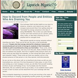 Lipstick Mystic » How to Decord from People and Entities Who Are Draining You