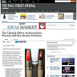 The Lipstick Effect: In Recessions, Women Still Buy Beauty Products - Ideas Market