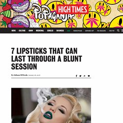 7 Lipsticks That Can Last Through a Blunt Session – High Times