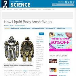 "How Liquid Body Armor Works"""