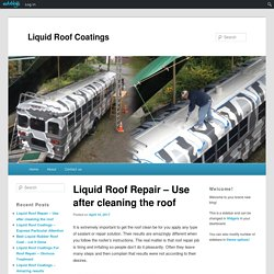 Liquid Roof Repair – Use after cleaning the roof