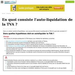 En quoi consiste l'auto-liquidation de la TVA ? - Assistance juridique entreprise gratuite