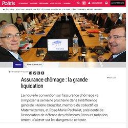Assurance chômage : la grande liquidation par Hélène Crouzillat et Rose-Marie Pechallat