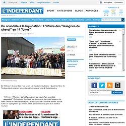 """L INDEPENDANT 07/02/14 Du scandale à la liquidation : L'affaire des """"lasagnes de cheval"""" en 14 """"Unes"""""""