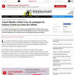Argent liquide, rendez-vous: la campagne de Sarkozy revient au centre de l'affaire