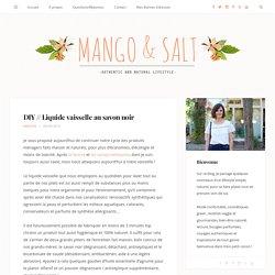 DIY // Liquide vaisselle au savon noir - Mango and Salt