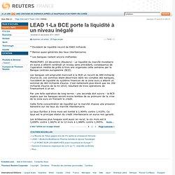 LEAD 1-La BCE porte la liquidité à un niveau inégalé