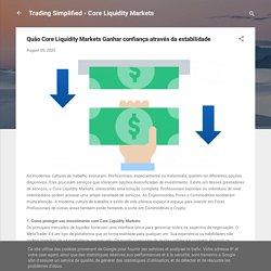 Quão Core Liquidity Markets Ganhar confiança através da estabilidade