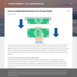 How Core Liquidity Markets Winning Trust Through Stability