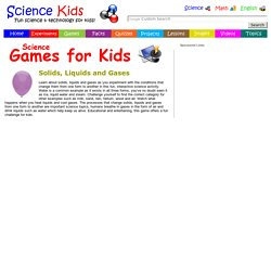 Solids, Liquids & Gases - Science Games & Activities for Kids