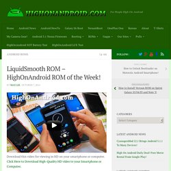 LiquidSmooth ROM – HighOnAndroid ROM of the Week!