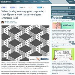 When sharing economy goes corporate: LiquidSpace's work space rental goes enterprise-level