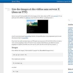 Lire des images et des vidéos sans serveur X (dans un TTY)