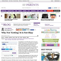 Lisa Belkin: Why Not 'Getting' It Is Not Okay
