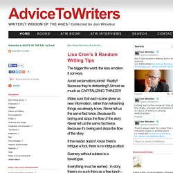 Lisa Cron's 8 Random Writing Tips