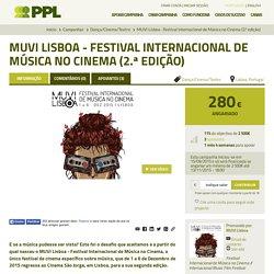 MUVI Lisboa - Festival Internacional de Música no Cinema (2.ª edição)