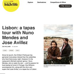 Lisbon: a tapas tour with Nuno Mendes and Jose Avillez - British Airways High Life