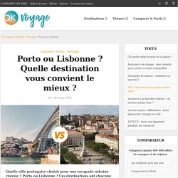 Porto ou Lisbonne ?