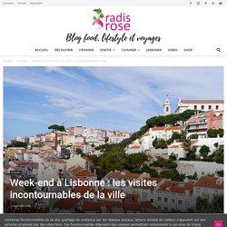 Week-end à Lisbonne : les visites incontournables de la ville
