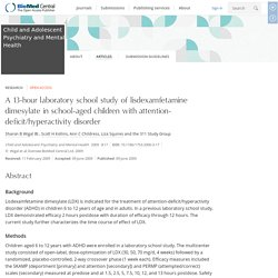 A 13-hour laboratory school study of lisdexamfetamine dimesylate in school-aged children with attention-deficit/hyperactivity disorder